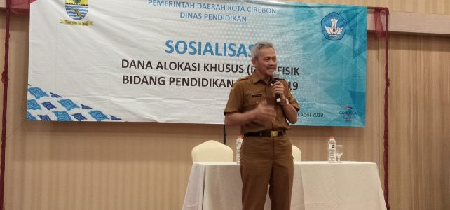 SOSIALISASI DAK BIDANG PENDIDIKAN TAHUN 2019